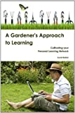 A Gardener's Approach to Learning, David Warlick, 0557514290