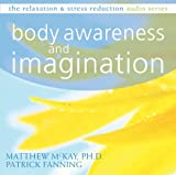 Body Awareness and Imagination (The Relaxation & Stress Reduction Audio Series)