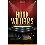 Hank Williams Unauthorized & Uncensored (All Ages Deluxe Edition with Videos)