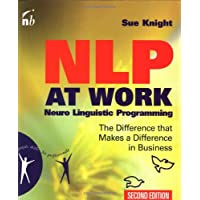 NLP at Work: The Essence of Excellence (People Skills for Professionals S.)