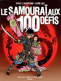Le samouraï aux 100 défis par Jean-Luc Bizien