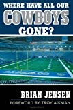 Where Have All Our Cowboys Gone?, Brian Jensen, 1589792165