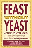 Feast Without Yeast: 4 Stages to Better Health : A Complete Guide to Implementing Yeast Free, Wheat (Gluten) Free and Milk (Casein) Free Living