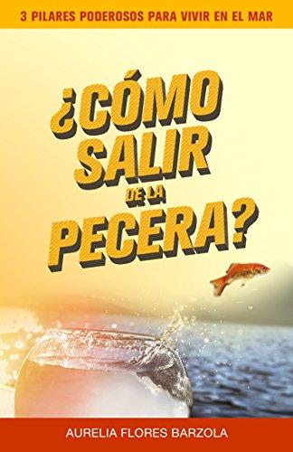 Amazon.com: ¿Cómo Salir de la Pecera?: 3 Pilares Poderosos Para ...