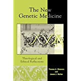 The New Genetic Medicine: Theological and Ethical Reflections