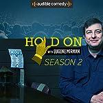 Hold On with Eugene Mirman, Season 2 | Eugene Mirman,Reggie Watts,Maria Bamford,Andy Richter,Janeane Garofalo, Audible Comedy