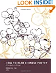 How to Read Chinese Poetry: A Guided...