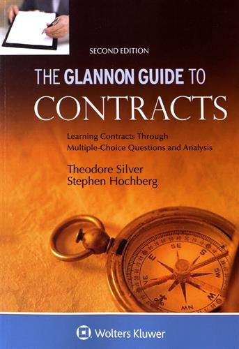 Glannon Guide To Contracts: Learning Contracts Through Multiple-Choice Questions and Analysis (Glannon Guides)
