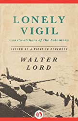 Lonely Vigil: Coastwatchers of the Solomons (Bluejacket Books)