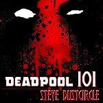 Deadpool 101 | Steve Dustcircle