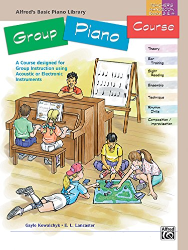 Alfred's Basic Group Piano Course Teacher's Handbook, Bk 3 & 4: A Course Designed for Group Instruction Using Acoust