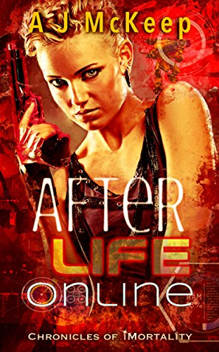 After Life Online (Chronicles of iMortality Book 1)