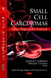 Small Cell Carcinomas, Jonathon G. Maldonado and Mikayla K. Cervantes, 1607417871
