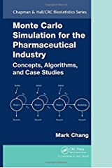 Monte Carlo Simulation for the Pharmaceutical Industry: Concepts, Algorithms, and Case Studies (Chapman & Hall/CRC Biostatistics Series) Hardcover