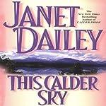 This Calder Sky: Calder Saga, Book 3 | Janet Dailey