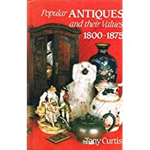 Popular Antiques and Their Values 1800-75