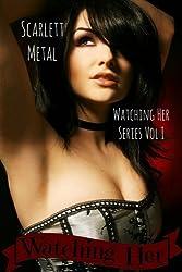 Watching Her (Watching Her Series Book 1)