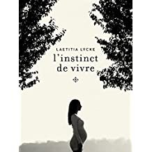 L'instinct de vivre (French Edition)