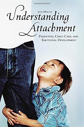 Understanding Attachment: Parenting, Child Care, and Emotional Development