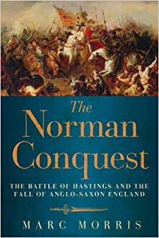 Book The Norman Conquest - The Battle of Hastings and the Fall of Anglo-Saxon England
