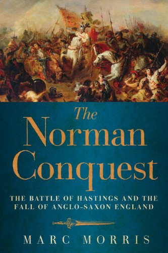 The Norman Conquest: The Battle of Hastings and the Fall of Anglo-Saxon England ()