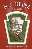 H. J. Heinz, Quentin R. Skrabec, 078644178X