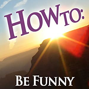 How to Be Funny Audiobook