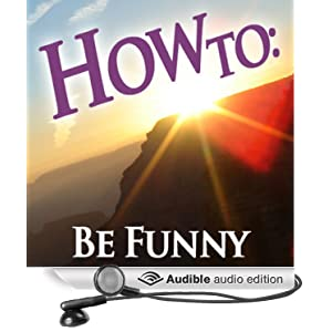 How to Be Funny How To: Audiobooks and Bob Cryer