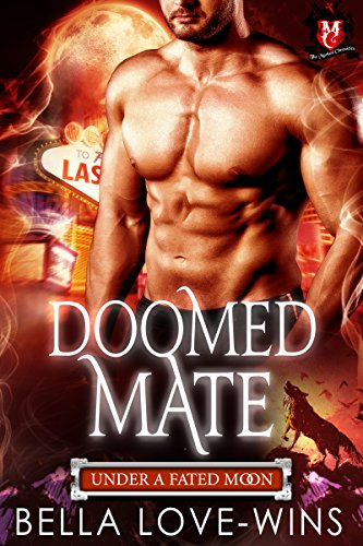 Doomed Mate (Under a Fated Moon Series Book 1) by [Love-Wins, Bella]
