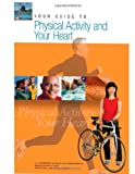 Your Guide to Physical Activity and Your Heart, U. S. Department Human Services and National Health, 1478283424