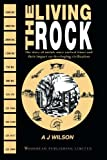 The Living Rock: The Story of Metals Since Earliest Times and Their Impact on Civilization