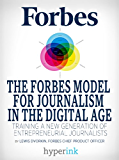 The Forbes Model For Journalism in the Digital Age
