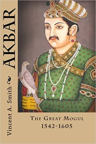 Akbar: The Great Mogul 1542-1605