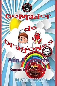 Ms. Ann A. Guerra - Domador De Dragones: Cuento 30 Del Libro 3 De Los Mil Y Un Dias: Volume 30