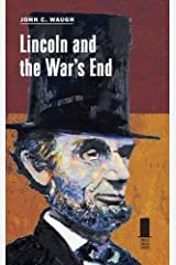 Lincoln and the War's End (Concise Lincoln Library) Hardcover