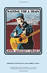 Waiting for a Train: Jimmie Rodgers's America
