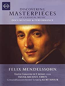 Discovering Masterpieces of Classical Music: Mendelssohn's Violin Concerto in E minor [DVD Video] [Import]