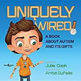 #6: Uniquely Wired: A Story About Autism and Its Gifts