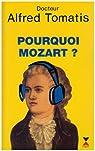 Pourquoi Mozart? par Tomatis