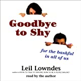 Goodbye to Shy: For the Bashful in all of Us