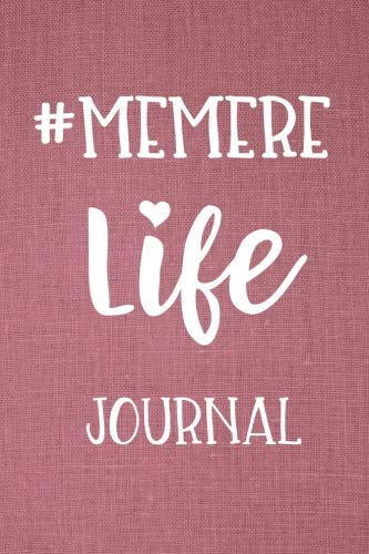 Memere Life Journal: Trendy Hashtag Grandma Gift Diary 6 x 9 Cute Blank Lined Memory Book (Hashtag Mom Life)