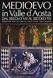 img - for Medioevo in Valle d'Aosta: Dal secolo VIII al secolo XV (Collana I grandi libri) (Italian Edition) book / textbook / text book