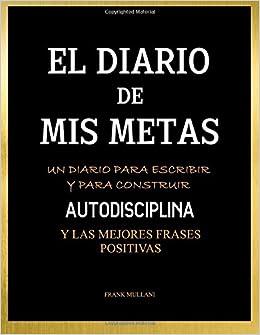 Amazonfr El Diario De Mis Metas Un Diario Para Escribir