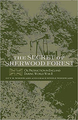 The Secret of Sherwood Forest: Oil Production in England During World War II