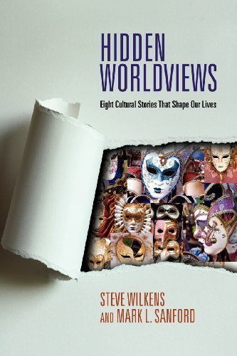 Hidden Worldviews: Eight Cultural Stories That Shape Our Lives by Wilkens, Steve, Sanford, Mark L. unknown Edition [Paperback(2009)]