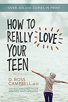 How to Really Love Your Teen by [Campbell, Ross]