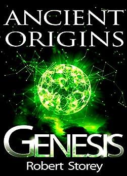 GENESIS (Ancient Origins Book 4) by [Storey, Robert]