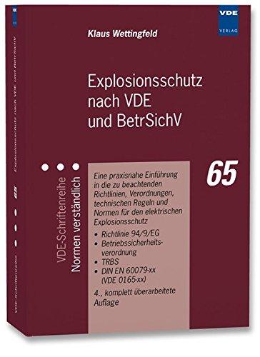 Explosionsschutz nach VDE und BetrSichV: Eine praxisnahe Einführung in die zu beachtenden Richtlinien, Verordnungen, technischen Regeln und Normen für den elektr. Explosionsschutz