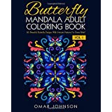 Butterfly Mandala Adult Coloring Book Vol 1: 60 Beautiful Butterfly Designs Wiith Intricate Patterns For Stress Relief (Butterfly Adult Mandala Coloring Book)