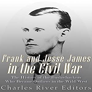 Frank and Jesse James in the Civil War Audiobook